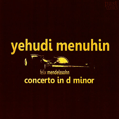 Play & Download Mendelssohn: Concerto in D Minor by Yehudi Menuhin | Napster