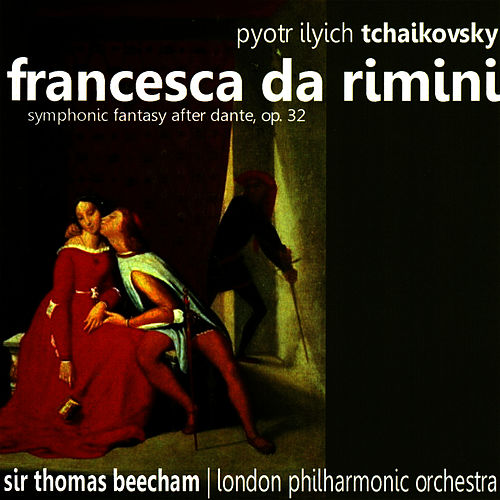 Tchaikovsky: Francesca da Rimini - Symphonic Fantasy after Dante, Op. 32 by London Philharmonic Orchestra