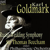 Goldmark: Rustic Wedding Symphony by Royal Philharmonic Orchestra