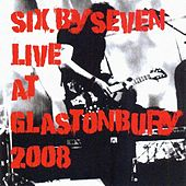 Play & Download Live At Glastonbury 2008 by Six By Seven | Napster