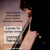 A Jones For Bones Tones by Conrad Herwig