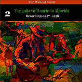 The Music of Brazil: The Guitar of Laurindo Almeida, Volume 2 - Recordings 1957 - 1958 by Laurindo Almeida