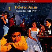 Play & Download The Music of Brazil: Dolores Duran - Recordings 1955 - 1957 by Dolores Duran | Napster