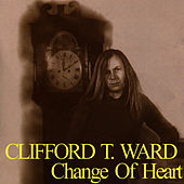 Play & Download Change of Heart by Clifford T. Ward | Napster