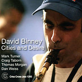 Cities And Desire by David Binney