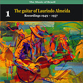 Play & Download The Music of Brazil: The guitar of Laurindo Almeida, Volume 1 - Recordings 1949 - 1957 by Laurindo Almeida | Napster