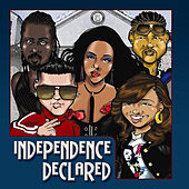 Play & Download Independence Declared by Various Artists | Napster