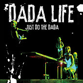 Play & Download Just Do The Dada by Dada Life | Napster