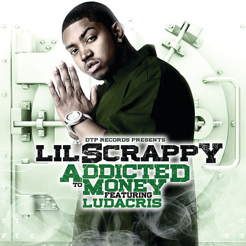 Play & Download Addicted To Money by Lil Scrappy | Napster