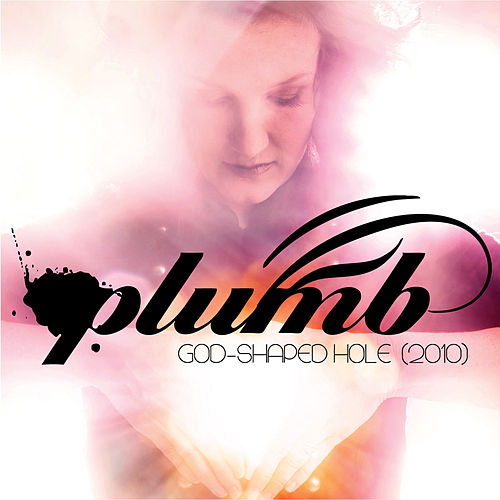 Play & Download God-Shaped Hole (2010) by Plumb | Napster