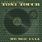 Play & Download We See Ya'll by Tony Touch | Napster