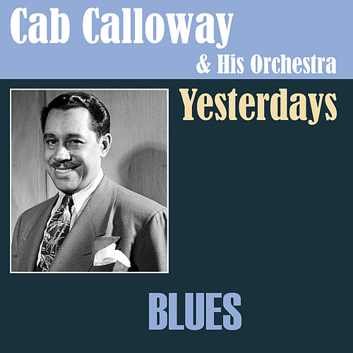 Play & Download Yesterdays by Cab Calloway | Napster