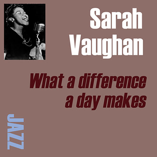 Play & Download What A Difference A Day Made by Sarah Vaughan | Napster
