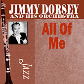 Play & Download All Of Me by Jimmy Dorsey | Napster