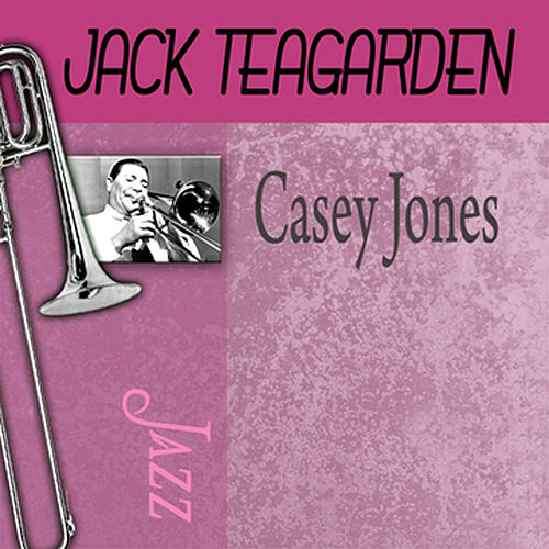Play & Download Casey Jones by Jack Teagarden | Napster