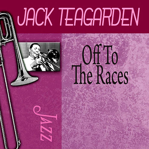 Play & Download Off To The Races by Jack Teagarden | Napster