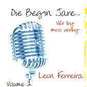 Play & Download Die Begin Jare... Vêr By Mooi Verby - Volume 2 by Leon Ferreira | Napster