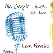 Die Begin Jare... Net.. Leon - Volume 7 by Leon Ferreira
