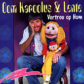 Vertrou Op Hom by Oom Karoolus