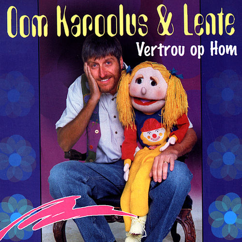 Play & Download Vertrou Op Hom by Oom Karoolus | Napster