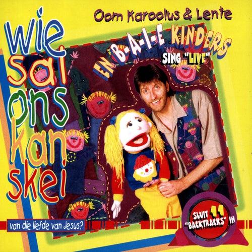 Play & Download Wie Sal Ons Kan Skei Van Die Liefde Van Jesus? by Oom Karoolus | Napster