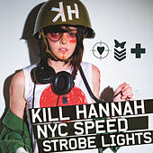 New York City Speed by Kill Hannah