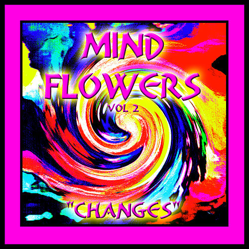 Play & Download Mind Flowers Vol. 2- 'Changes' by Various Artists | Napster
