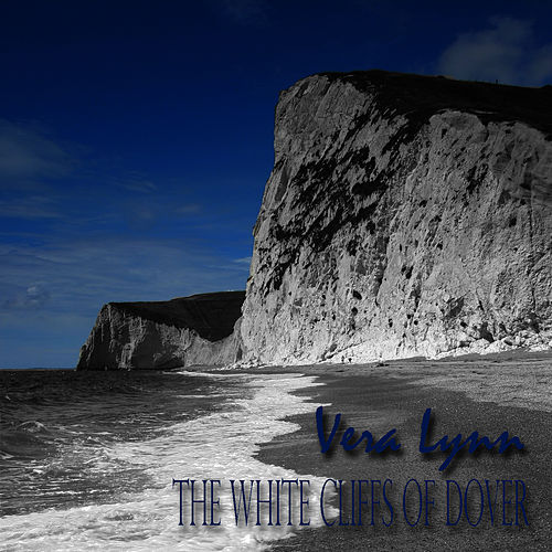 Play & Download The White Cliffs Of Dover by Vera Lynn | Napster