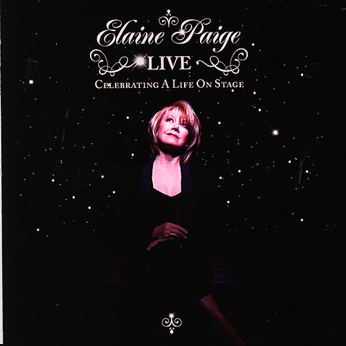 Play & Download Elaine Paige LIVE - Celebrating A Life On Stage by Elaine Paige | Napster