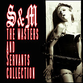 Play & Download S&M - The Masters & Servants Collection by Various Artists | Napster