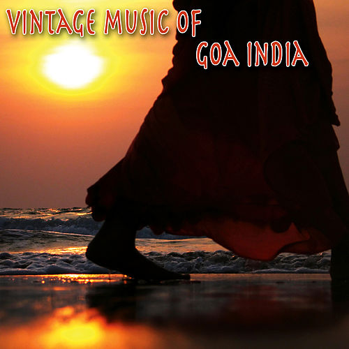 Vintage Music Of Goa India by Various Artists