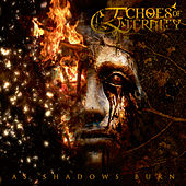 Play & Download As Shadows Burn by Echoes Of Eternity | Napster