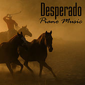 Play & Download Desperado - Piano Music by Music-Themes | Napster