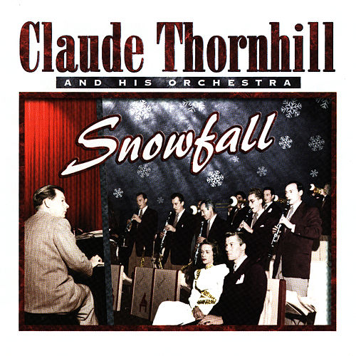 Claude Thornhill & His Orchestra, 1947 by Claude Thornhill