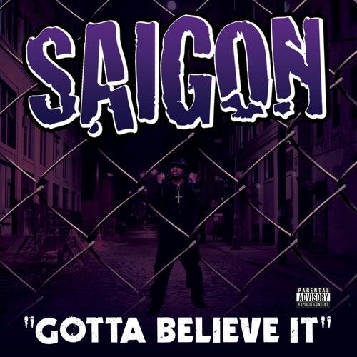 Play & Download Gotta Believe It Feat. Just Blaze by Saigon   Napster