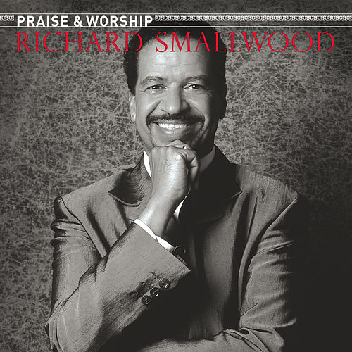 Play & Download The Praise & Worship Songs... by Richard Smallwood | Napster