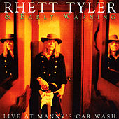 Live at Manny's Car Wash by Rhett Tyler & Early Warning