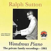 Wondrous Piano: Private Family Recordings 1961 by Ralph Sutton
