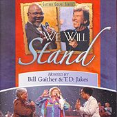 Play & Download We Will Stand by Bill & Gloria Gaither | Napster
