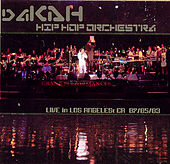 Play & Download Los Angeles, CA 7/5/03 by Dakah Hip Hop Orchestra | Napster