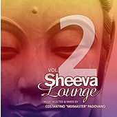 Play & Download Sheeva Lounge Vol. 2 by Various Artists | Napster