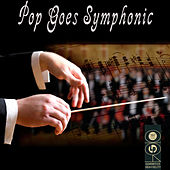 Play & Download Pop Goes Symphonic by Various Artists | Napster