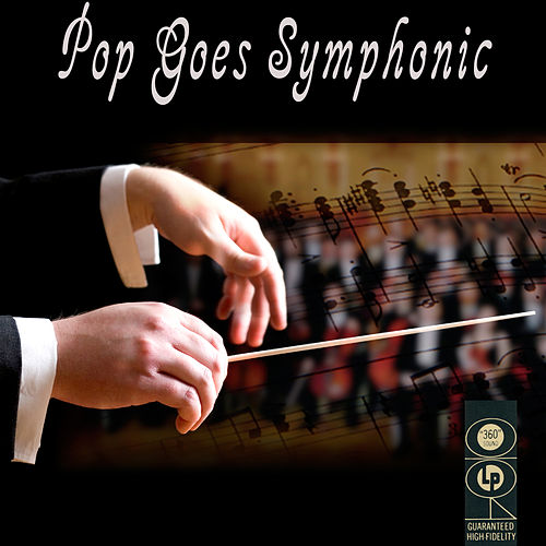 Pop Goes Symphonic by Various Artists