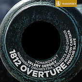 Play & Download Tchaikovsky: 1812 Overture, Moscow Cantata, Marche Slave by Various Artists | Napster
