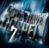 Gotta Have Gospel! 7 von Various Artists