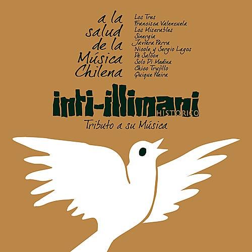Inti-Illimani, Tributo A Su Música - A La Salud de la Música Chi by Various Artists