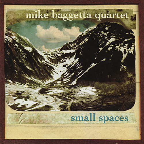 Small Spaces by Mike Baggetta Quartet