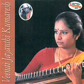 Play & Download Veenai Jayanthi Kumaresh by Jayanthi Kumaresh | Napster