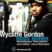 Play & Download Boss Bones by Wycliffe Gordon | Napster