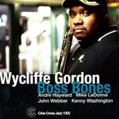 Boss Bones by Wycliffe Gordon